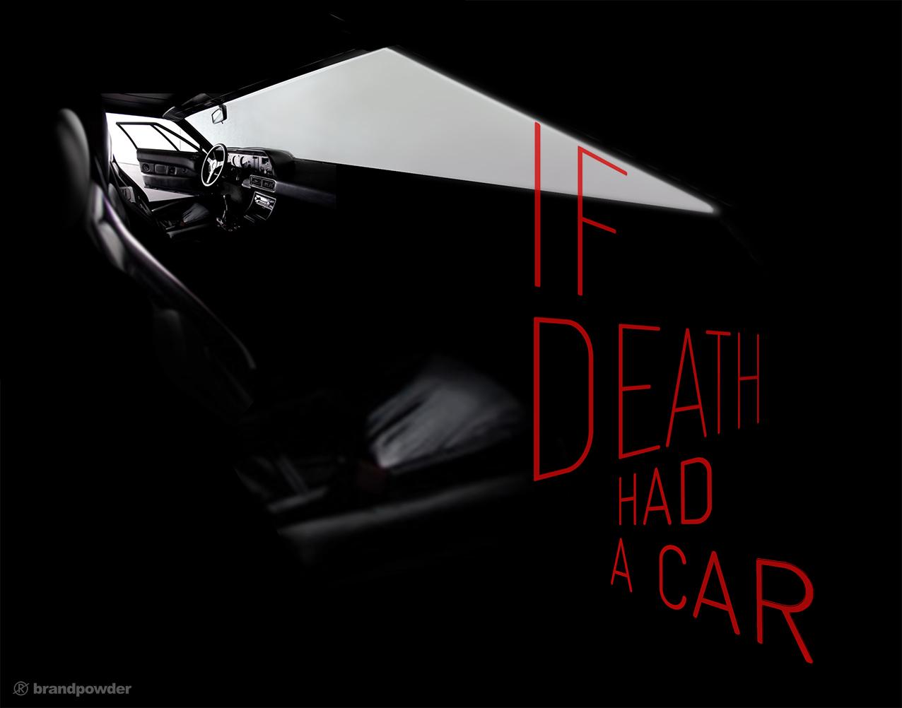 IF DEATH HAD A CAR